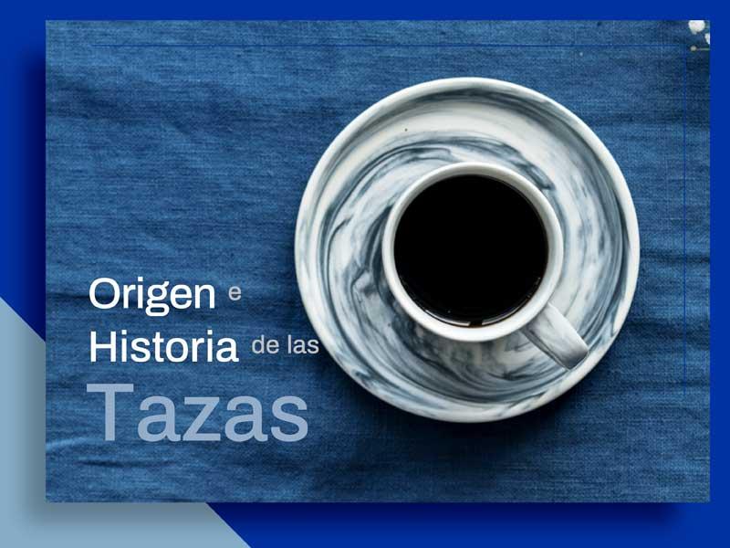 Un poco de Historia de la Taza