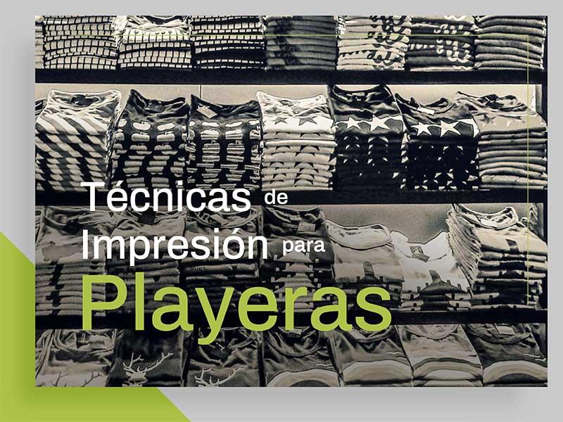 Técnicas de Impresión para Playeras